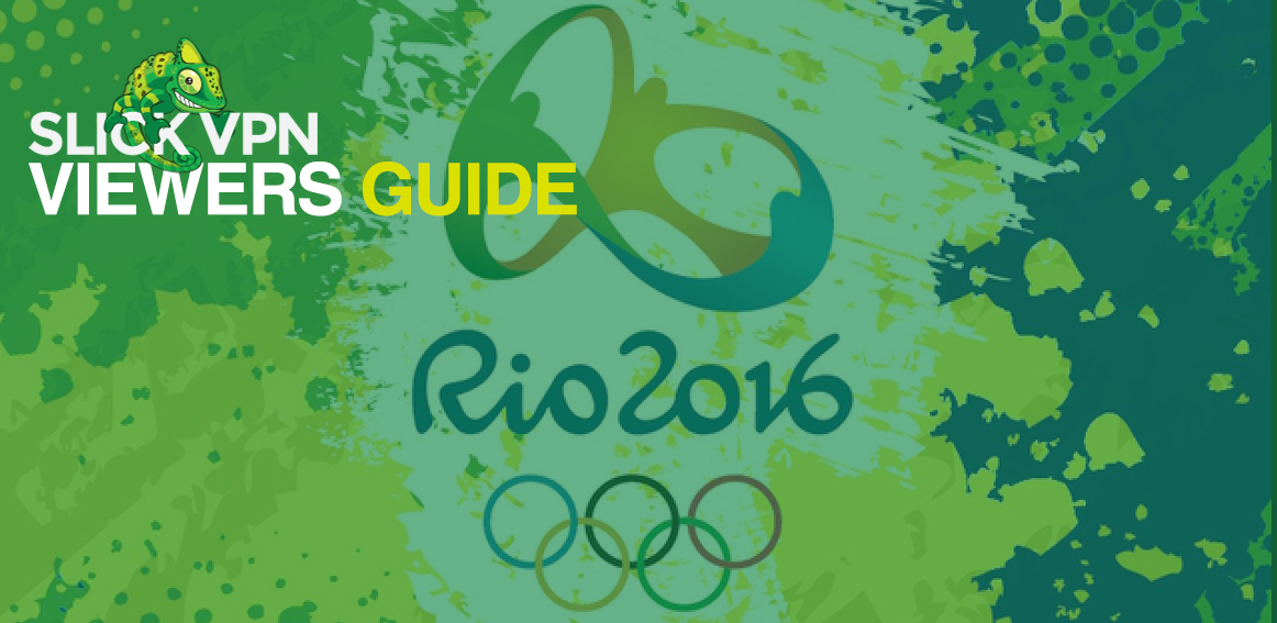 slickvpn-olympics-2016-stream-viewers-guide